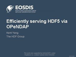 Efficiently serving HDF 5 via OPe NDAP Kent
