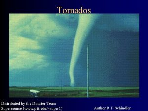 Tornados Distributed by the Disaster Team Supercourse www