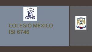 COLEGIO MXICO ISI 6746 COLEGIO MXICO ORIZABA PREPARATORIA