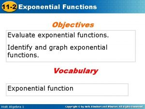 11 2 Exponential Functions Objectives Evaluate exponential functions