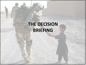 THE DECISION BRIEFING DECISION BRIEFING EXAMPLE Decision Briefing