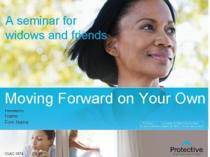 1 A seminar for widows and friends Moving