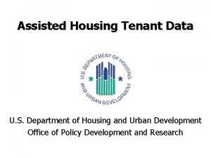 Assisted Housing Tenant Data U S Department of