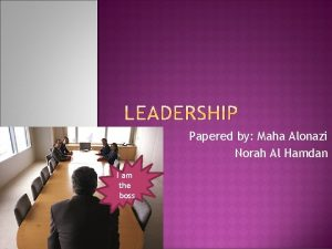Papered by Maha Alonazi Norah Al Hamdan I