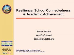 Resilience School Connectedness Academic Achievement Bonnie Benard West