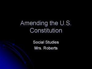 Amending the U S Constitution Social Studies Mrs