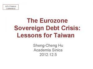 NTU Finance Conference The Eurozone Sovereign Debt Crisis