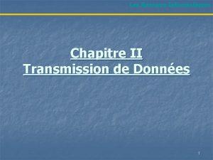 Les Rseaux Informatiques Chapitre II Transmission de Donnes