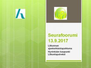 Seurafoorumi 13 9 2017 Liikunnan ajankohtaistapahtuma Hyvinkn kaupunki