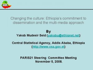 Changing the culture Ethiopias commitment to dissemination and