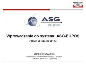 Wprowadzenie do systemu ASGEUPOS Pozna 20 wrzenia 2010