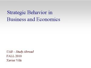 Strategic Behavior in Business and Economics UAB Study