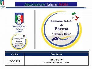 Associazione Italiana Arbitri QUALITY Codice 0011819 Descrizione Test
