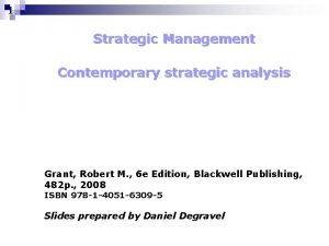 1 Strategic Management Contemporary strategic analysis Grant Robert