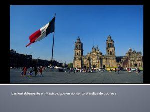 Lamentablemente en Mxico sigue en aumento el ndice