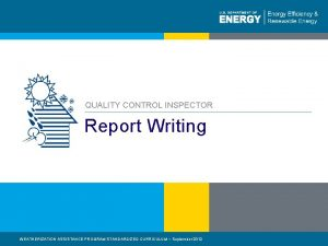 QUALITY CONTROL INSPECTOR Report Writing WEATHERIZATION ASSISTANCE PROGRAM