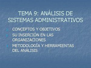 TEMA 9 ANLISIS DE SISTEMAS ADMINISTRATIVOS 1 2