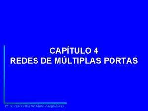 CAPTULO 4 REDES DE MLTIPLAS PORTAS TE 143