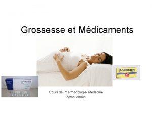Grossesse et Mdicaments Cours de Pharmacologie Mdecine 3me