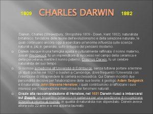1809 CHARLES DARWIN 1882 Darwin Charles Shrewsbury Shropshire