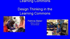 Learning Commons Design Thinking in the Learning Commons