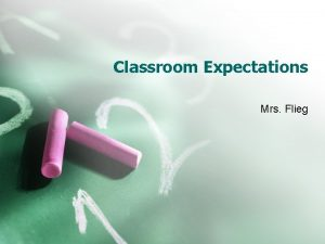 Classroom Expectations Mrs Flieg Manners and the Golden