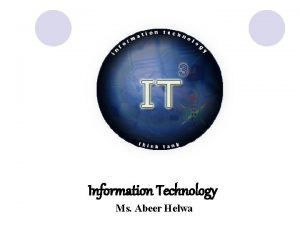 Information Technology Ms Abeer Helwa Software Software They