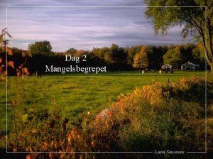 Dag 2 Mangelsbegrepet Lasse Simonsen 1 Innledning Mangelbegrepet
