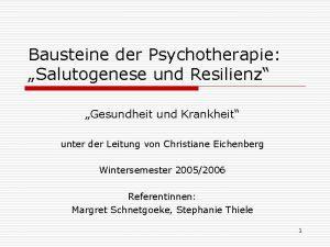 Bausteine der Psychotherapie Salutogenese und Resilienz Gesundheit und