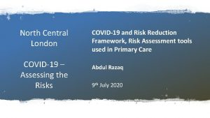 North Central London COVID19 Assessing the Risks COVID19