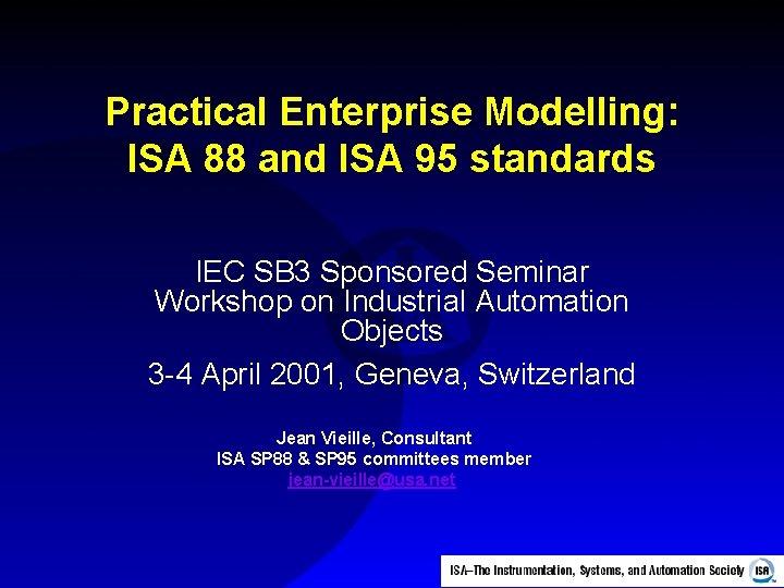 Practical Enterprise Modelling ISA 88 and ISA 95