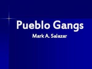 Pueblo Gangs Mark A Salazar Gang Awareness Gangs