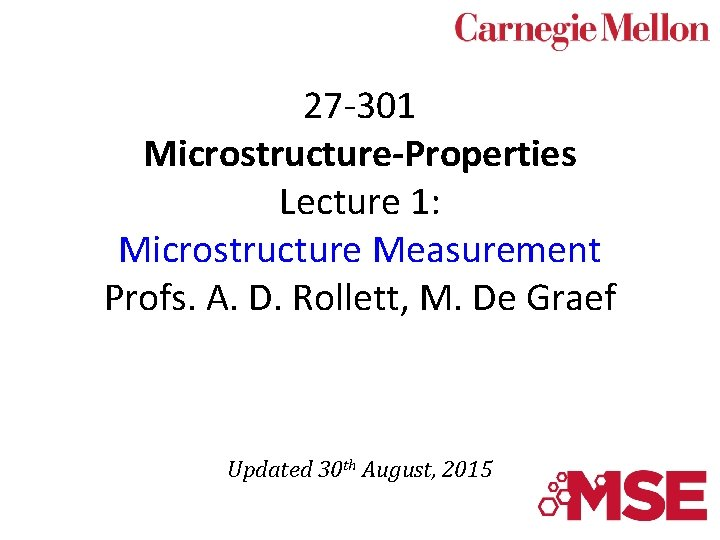 27 301 MicrostructureProperties Lecture 1 Microstructure Measurement Profs