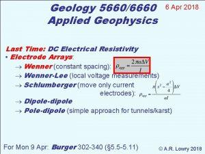 Geology 56606660 Applied Geophysics 6 Apr 2018 Last
