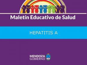 HEPATITIS A QU ES LA HEPATITIS A La