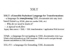 XSLT e Xtensible Stylesheet Language for Transformations a