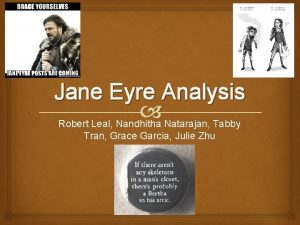 Jane Eyre Analysis Robert Leal Nandhitha Natarajan Tabby