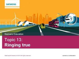 Siemens Education Topic 13 Ringing true Restricted Siemens