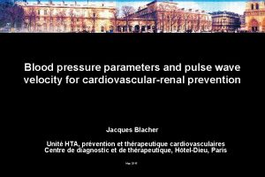 Blood pressure parameters and pulse wave velocity for