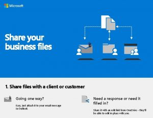 Share your business files 1 Share files with