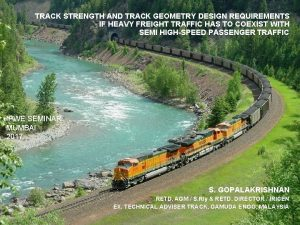 TRACK STRENGTH AND TRACK GEOMETRY DESIGN REQUIREMENTS IF