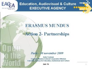 Education Audiovisual Culture EXECUTIVE AGENCY ERASMUS MUNDUS Action
