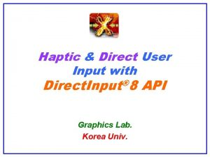 Haptic Direct User Input with Direct Input 8