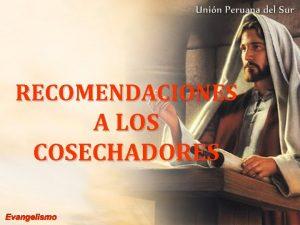 RECOMENDACIONES A LOS COSECHADORES ANTES DE LAS CONFERENCIAS