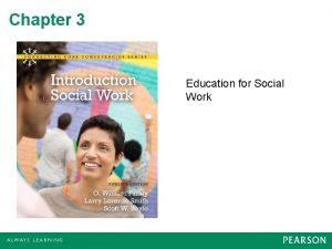 Chapter 3 Education for Social Work Social Work