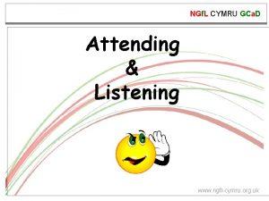 NGf L CYMRU GCa D Attending Listening www
