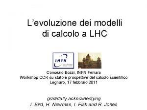 Levoluzione dei modelli di calcolo a LHC Concezio