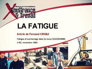 LA FATIGUE Article de Fernand CRIQUI Fatigue et