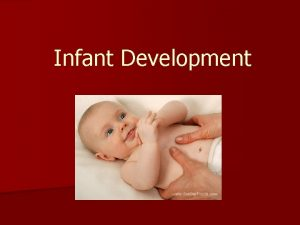 Infant Development Influences on growth n Heredity n
