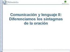 Comunicacin y lenguaje II Diferenciamos los sintagmas de